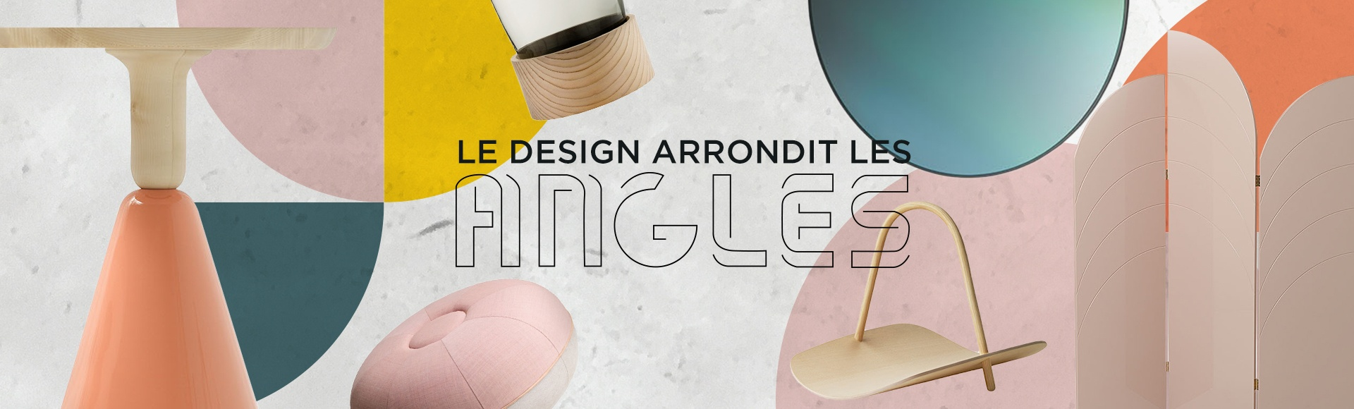 Le Design arrondi les angles